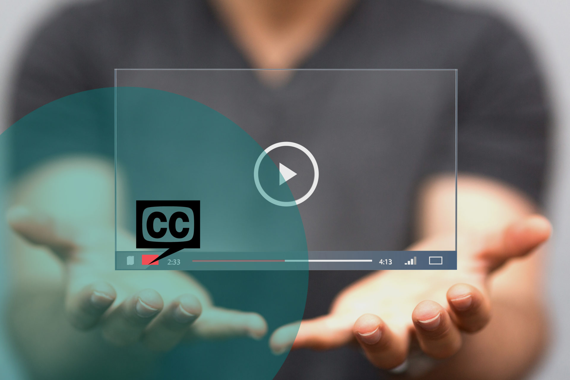 Background image of person with outstretched hands, palms upturned. Outline of closed captioned video in foreground.